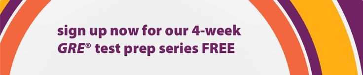 sign up now for our 4-week GRE test prep series FREE