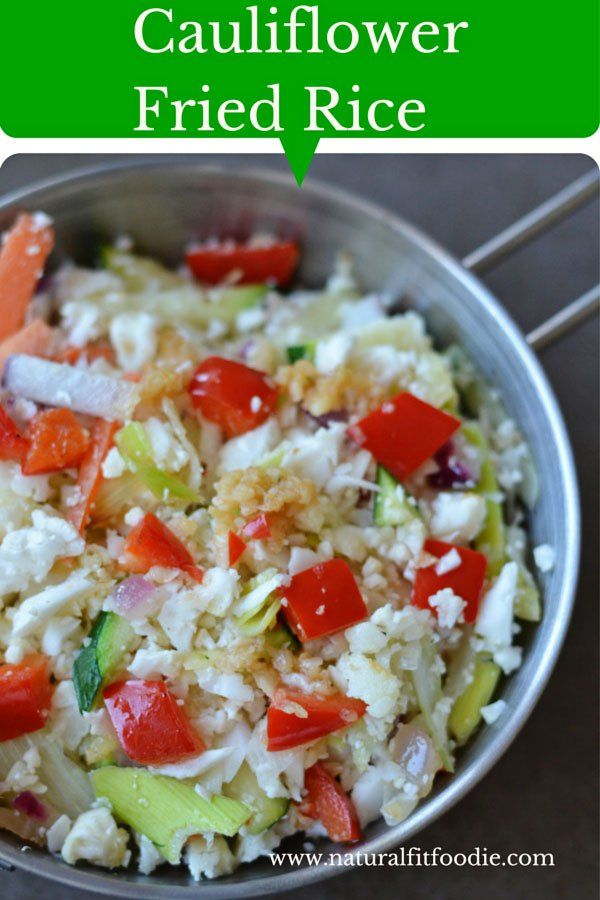 Cauliflower Fried Rice - Natural Fit Foodie
