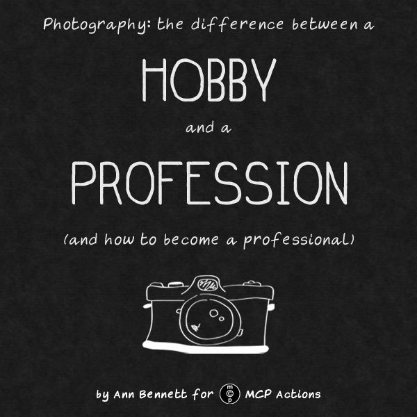 Photography: The Difference Between a Hobby and a Profession    (and how to become a professional)