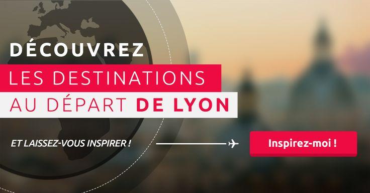 En manque d'inspiration ? Trouvez la destination qui répond à vos envies et respecte votre budget au départ de Lyon-Saint Exupéry !