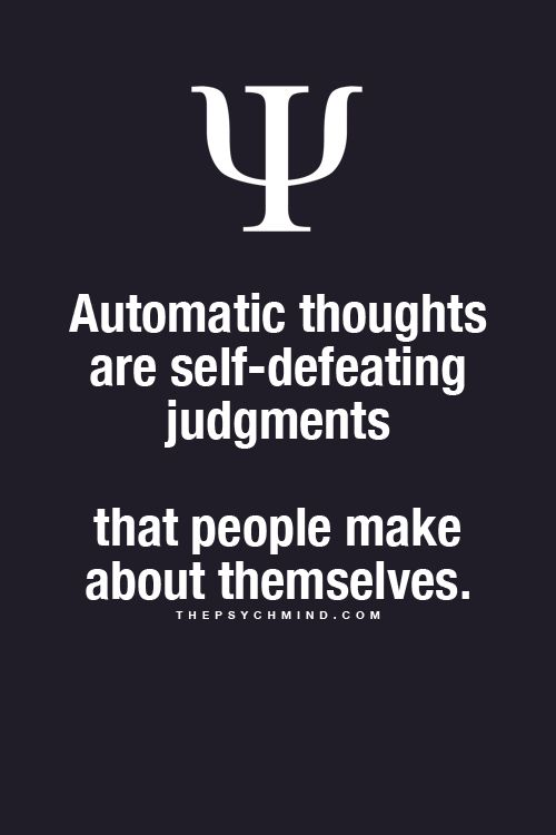 automatic thoughts are self-defeating judgments that people make about themselves.