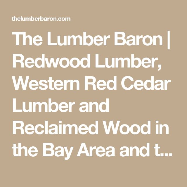 17 best ideas about cedar lumber on pinterest outdoor for Reclaimed wood bay area