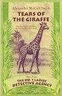 Tears of the Giraffe  by Alexander McCall Smith by Alexander McCall Smith (227) Precious Ramotswe is  tracks a wayward wife, uncovers an unscrupulous maid, and searches for an American man who disappeared into the plains many years ago. In the midst of resolving uncertainties, pondering her impending marriage to a good, kind man, Mr. J. L. B. Matekoni.