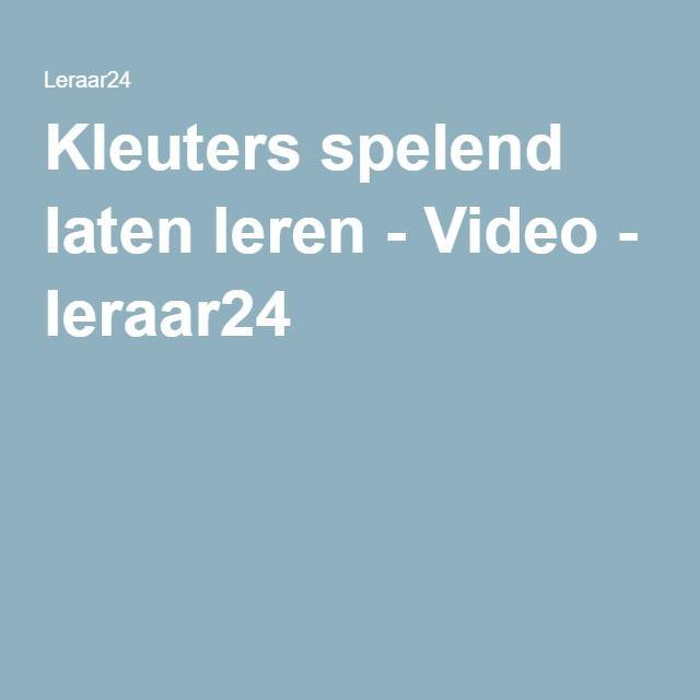 Kleuters spelend laten leren - Video - leraar24