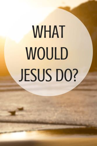 Challenge! How different would your life be if you lived every moment with the thought what would jesus do in this situation?