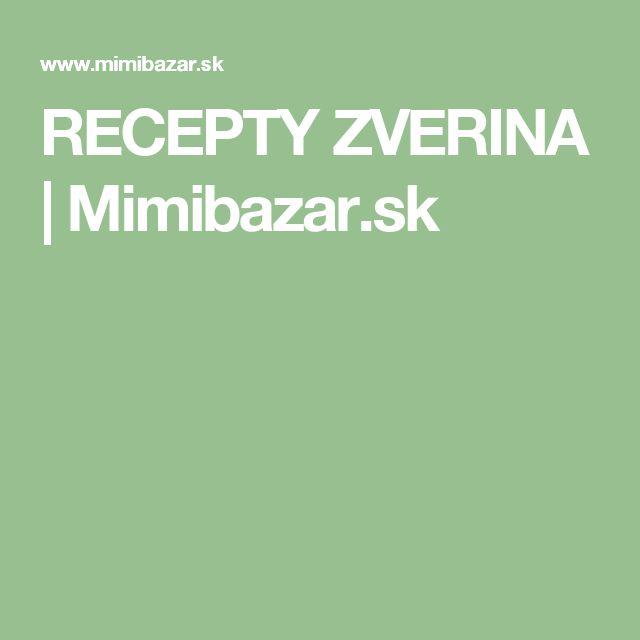 RECEPTY ZVERINA | Mimibazar.sk