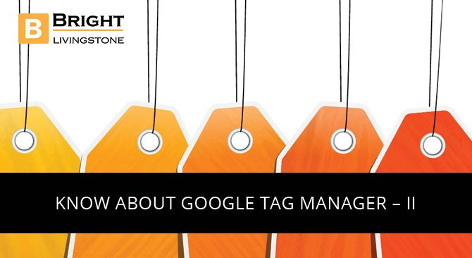 Following that we discussed what is an account creation in Tag Manager and the container creation as well. Hope by now you got an idea about Google Tag Manager. We will go in deep about Tag Manager for other metrics. Clcik here :http://www.brightlivingstone.com/blog/know-about-google-tag-manager-ii/  #googletag #tagmanager #googleanalytics #googleadwords