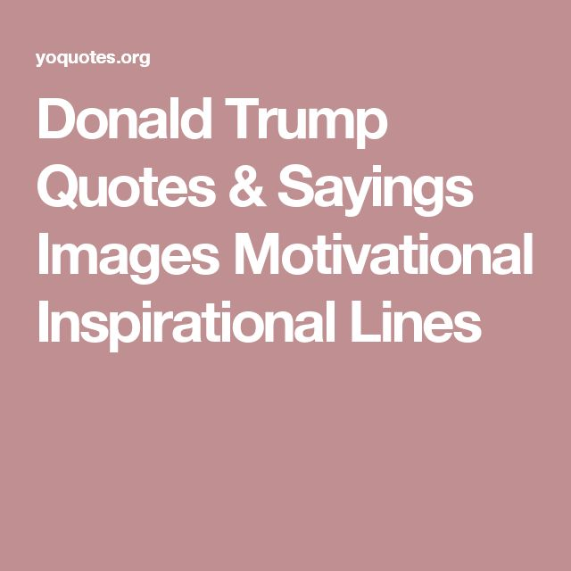 Donald Trump Quotes & Sayings Images Motivational Inspirational Lines