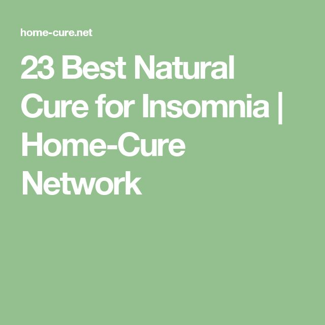 23 Best Natural Cure for Insomnia | Home-Cure Network