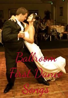 ballroom first dance songs - great if you are planning any kind of ballroom type dance be it a waltz or a salsa.