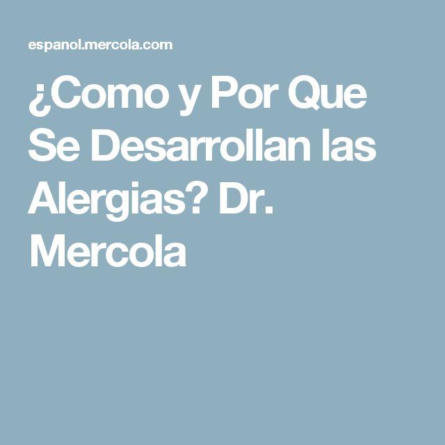 ¿Como y Por Que Se Desarrollan las Alergias? Dr. Mercola