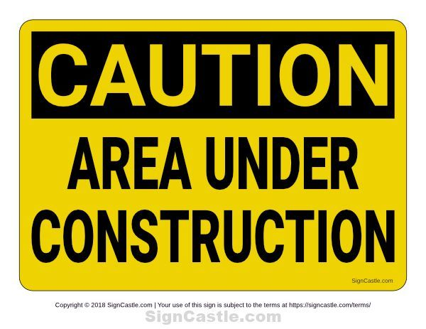 Free Printable Area Under Construction Sign Download It