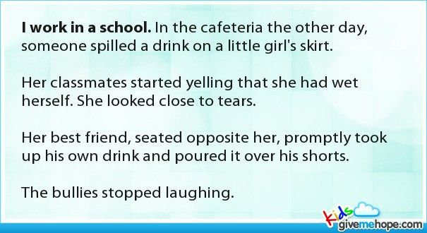 I work in a school. In the cafeteria the other day, someone spilled a drink on a little girl