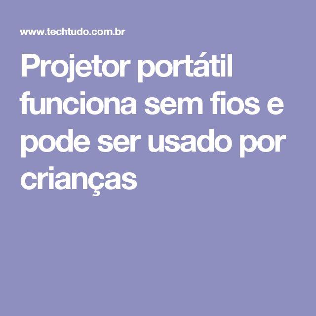 Projetor portátil funciona sem fios e pode ser usado por crianças