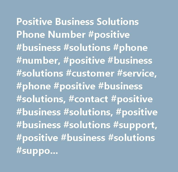 Positive Business Solutions Phone Number #positive #business #solutions #phone #number, #positive #business #solutions #customer #service, #phone #positive #business #solutions, #contact #positive #business #solutions, #positive #business #solutions #support, #positive #business #solutions #support #number, #positive #business #solutions #customer #number, #positive #business #solutions #customer #service #number, #positive #business #solutions #contact #number, #positive #business…