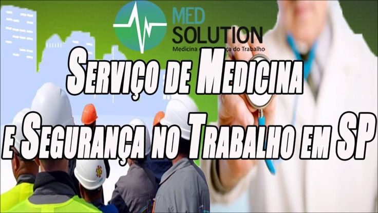 Serviço de Medicina e Segurança no Trabalho em SP   Med Solutions