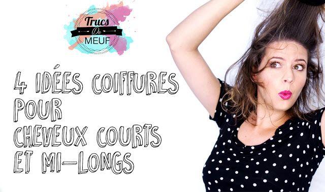 Trucs de Meuf: 4 idées de coiffures pour cheveux courts ou mi lon...