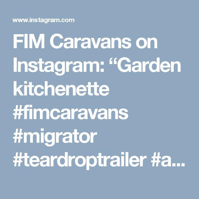 """FIM Caravans on Instagram: """"Garden kitchenette #fimcaravans #migrator #teardroptrailer #adventurelife #offroadtrailer #lifeofadventure #neverstopexploring #roadtrip…"""""""