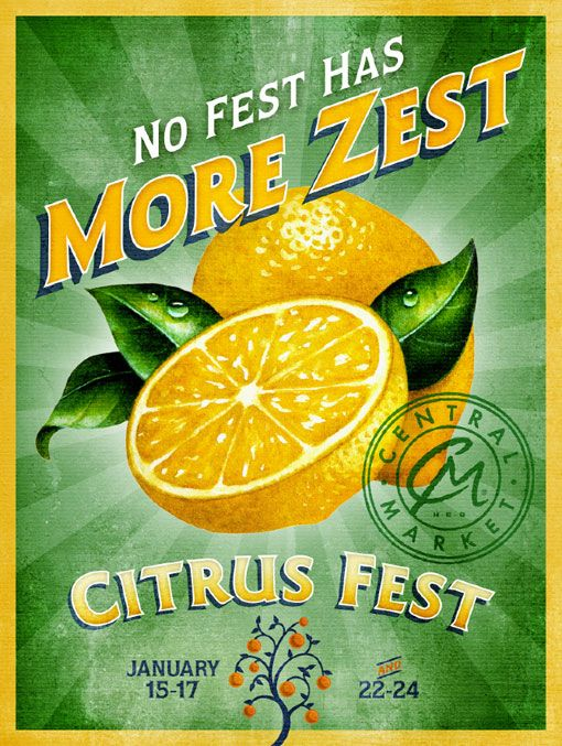 More Zest (series of posters cre­ated by Kevin Reid for Central Market, which fea­ture illus­tra­tions by Judy Unger)