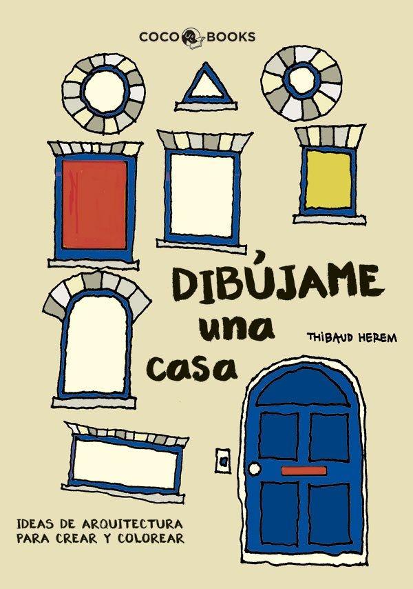 COCO BOOKS-DIBUJAME UNA CASA. Es un libro interactivo para niños, arquitectos y personas interesadas en la arquitectura. Un viaje a través del tiempo y alrededor del mundo. Para pensar, garabatear, colorear. Diseñar casas colgantes en los árboles del bosque, o ampliar la construcción del Museo Guggenheim de Bilbao.