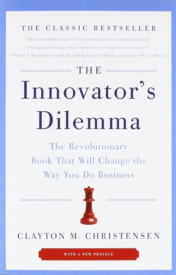 'The Innovator's Dilemma' by Clayton M. Christensen