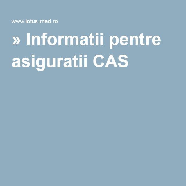 » Informatii pentre asiguratii CAS