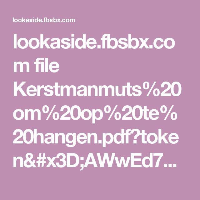 lookaside.fbsbx.com file Kerstmanmuts%20om%20op%20te%20hangen.pdf?token=AWwEd7hji1iVV3-8MqN-ynsDVRWfasCrkCZjqGq57H1rJjiPT_onkPTaWdlFW_z6zZaohYmxFdERT6Jb74ygqaeO1g4JQcC2iU7PRLzIoeKJoLNeZPpzCp3jocldaAAuYjpDKaIh3Ms3nOhVwMcRVIMM
