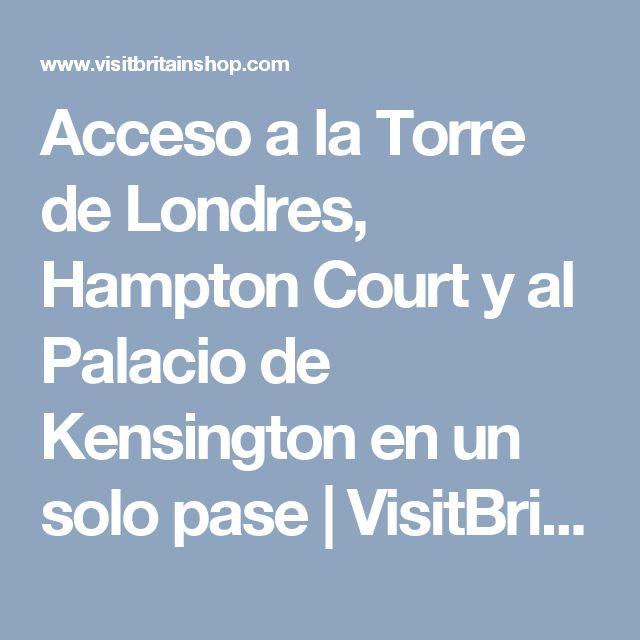 Acceso a la Torre de Londres, Hampton Court y al Palacio de Kensington en un solo pase   VisitBritain ES