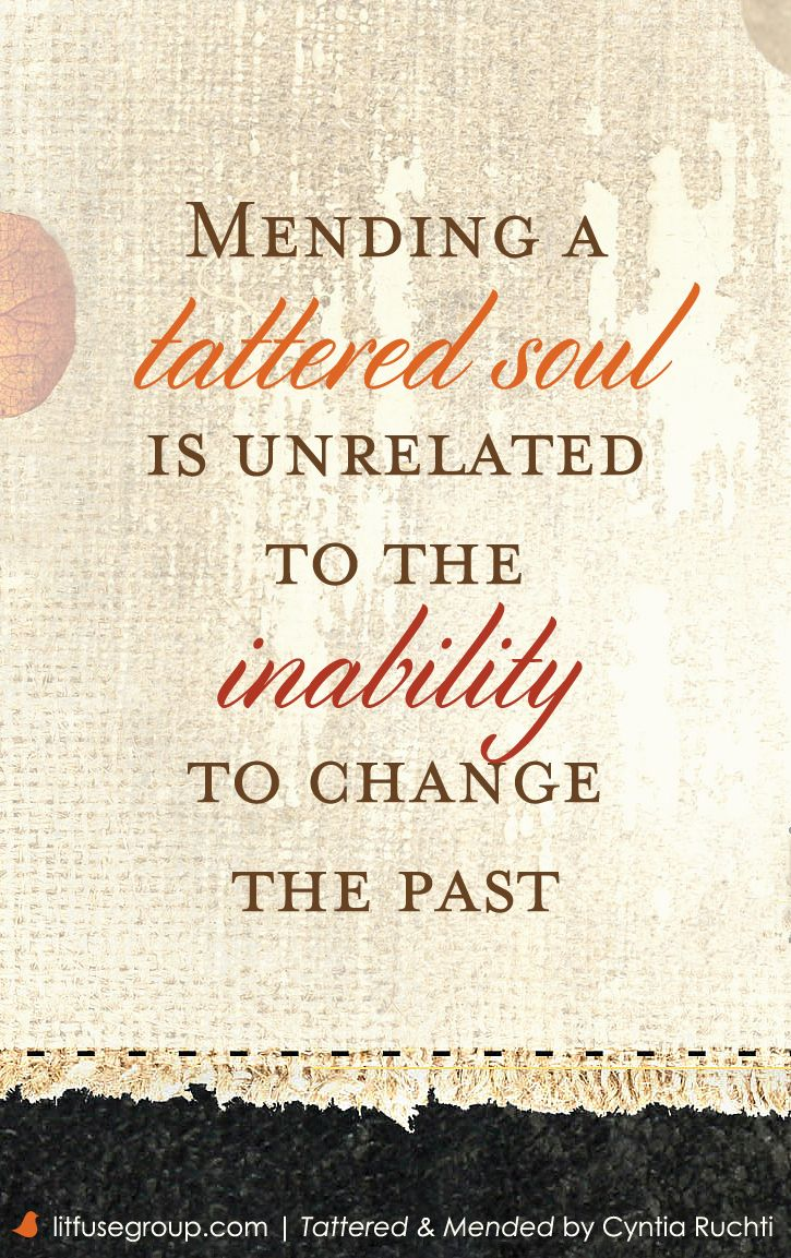 From the book Tattered and Mended: The Art of Healing the Wounded Soul