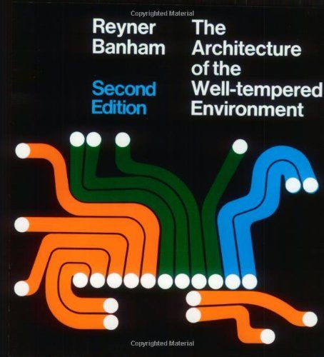 Architecture of the Well-Tempered Environment - http://paperbackdomain.com/architecture-of-the-well-tempered-environment/
