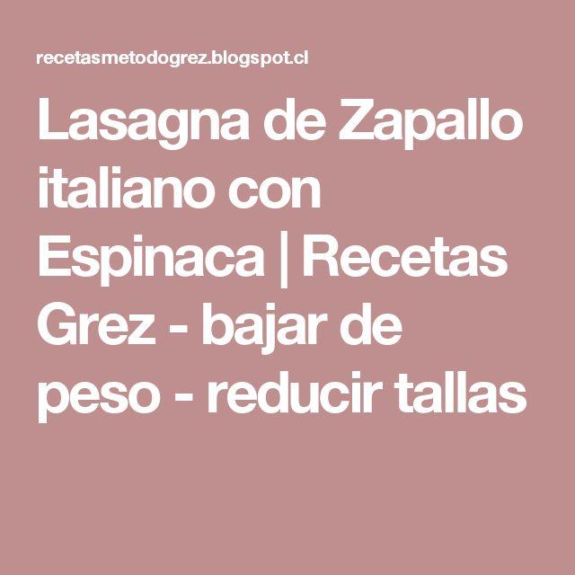 Lasagna de Zapallo italiano con Espinaca | Recetas Grez - bajar de peso - reducir tallas