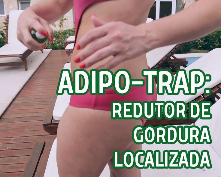 Adipo-Trap: O novo queridinho do momento. Produto promete diminuir a gordura localizada e a aparência das celulites.   https://www.youtube.com/watch?v=fZim6fi5tuE