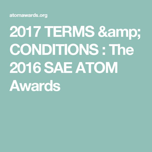 2017 TERMS & CONDITIONS : The 2016 SAE ATOM Awards