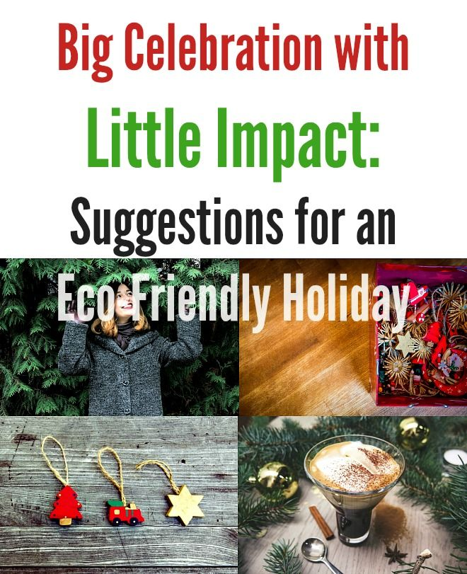 Big Celebration with Little Impact: Suggestions for an Eco-Friendly Holiday
