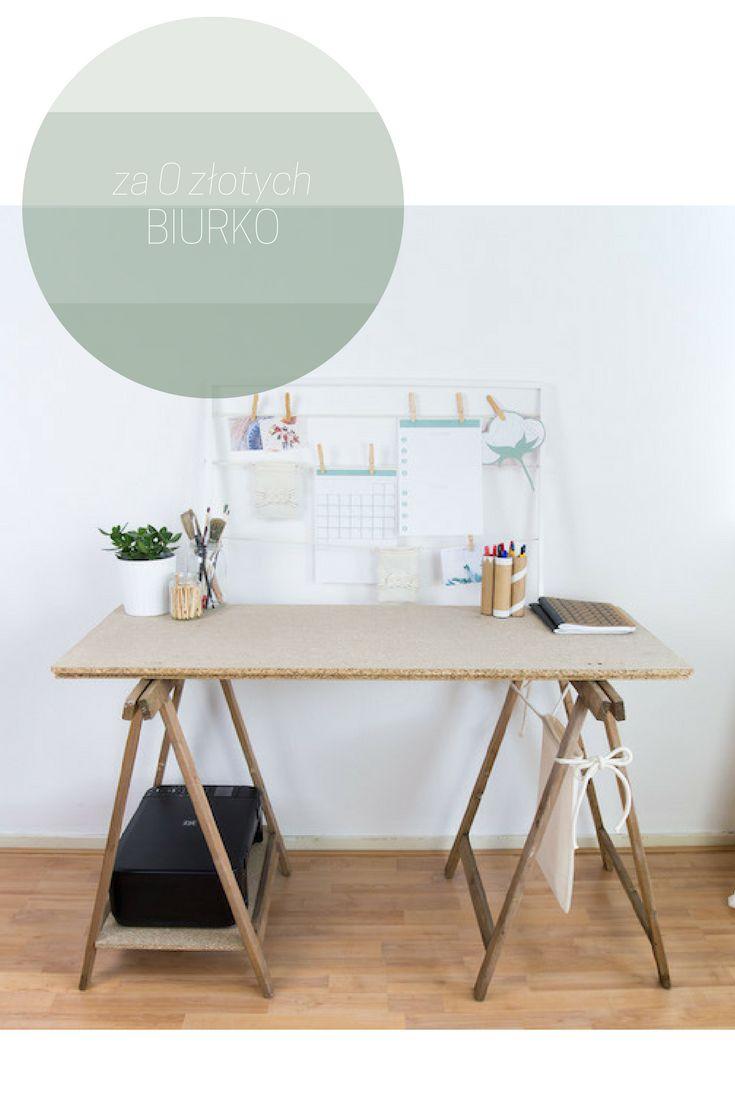 Jak zrobić biurko i nie wydać ani grosza? Zrób sobie domowe biuro.