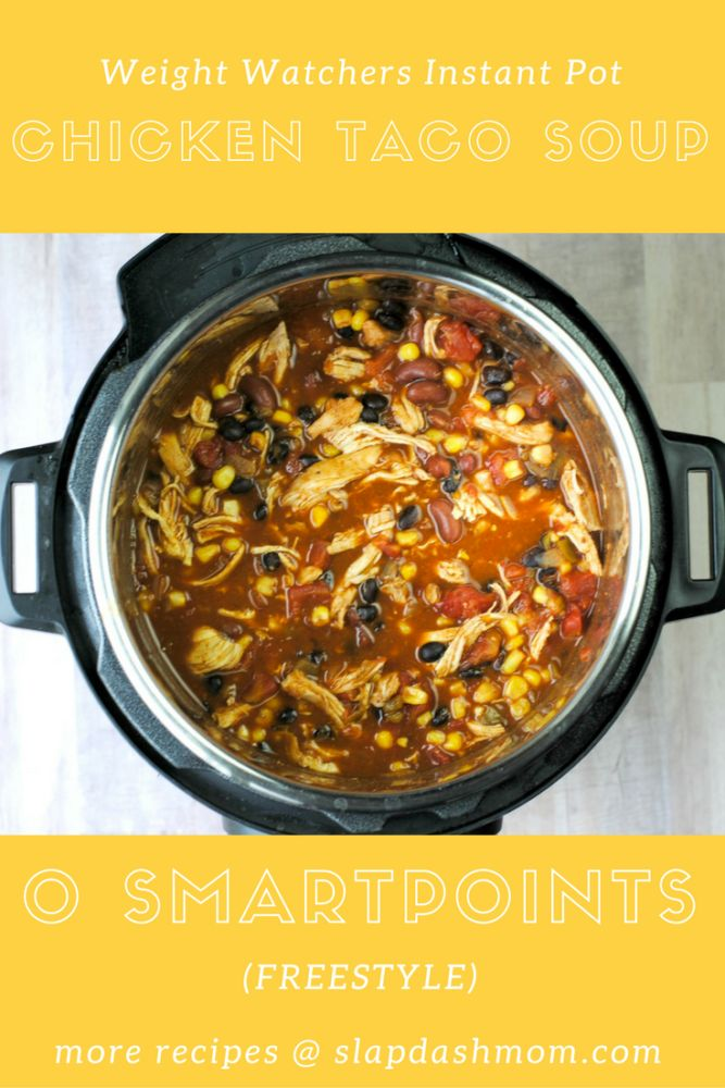 Instant Pot Chicken Taco Soup (0 Point Weight Watchers Freestyle) | Slap Dash Mom