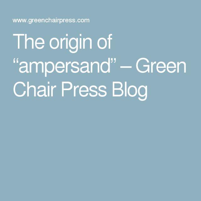 "The origin of ""ampersand"" – Green Chair Press Blog"