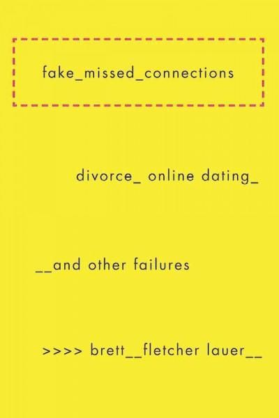 Fake Missed Connections: Divorce, Online Dating, and Other Failures