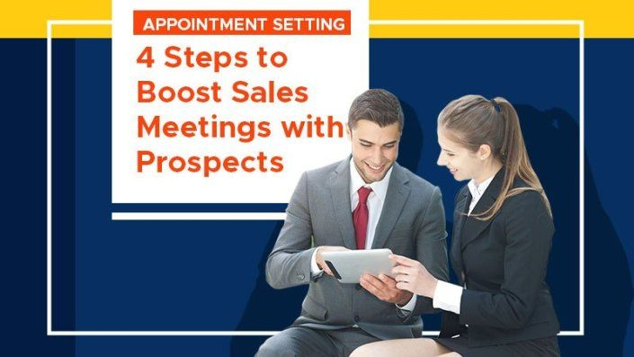 Appointment Setting 4 Steps To Boost Sales Meetings With