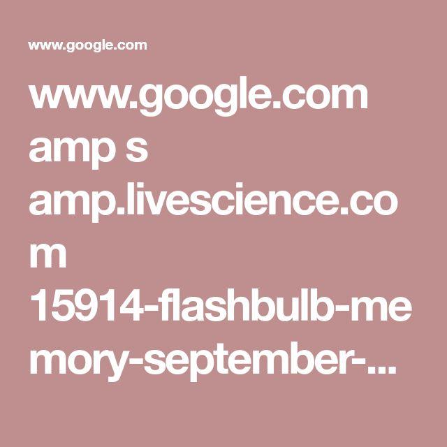 www.google.com amp s amp.livescience.com 15914-flashbulb-memory-september-11.html