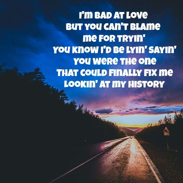 I Love You Badly Quotes: Halsey - Bad At Love Lyrics @maggiestopko