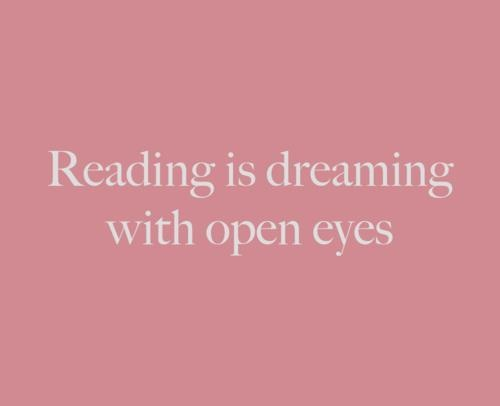 Reading: Dreaming, Worth Reading, Quotes, Books Worth, So True, Open Eyes, Bookworm, Reading Quote