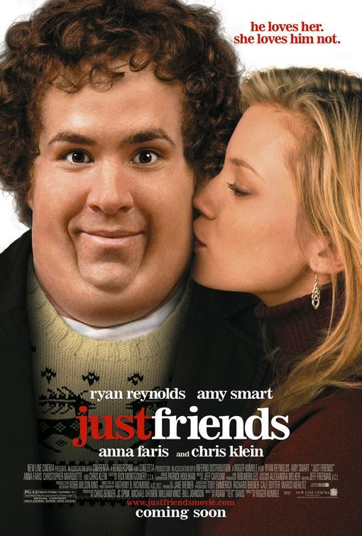 Just Friends (2005) - Ryan Reynolds, Amy Smart, Chris Klein, Anna Farris - While visiting his hometown during Christmas, a man comes face to face with his old high school crush whom he was best friends with, a woman whose rejection of him turned him into a ferocious womanizer.