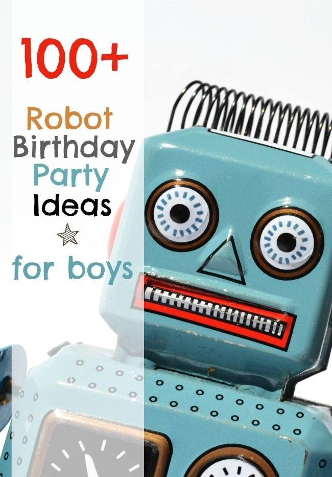 Complete guide of robot birthday party ideas - So many cute parties!