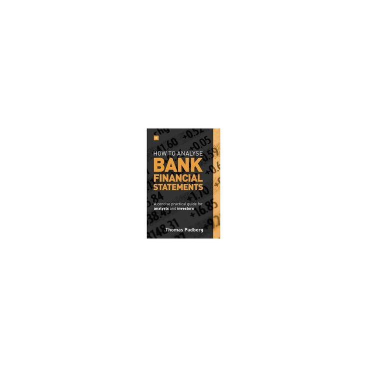 How to Analyse Bank Financial Statements (Hardcover) (Thomas Padberg)