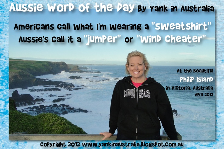 """AUSSIE WORD OF THE DAY: Americans call what I'm wearing a """"sweatshirt"""". Aussie's call it a """"jumper"""" or """"wind cheater"""" #yankinaustralia #australia"""