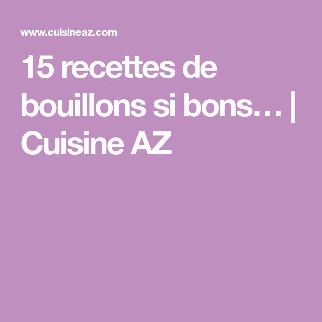 15 recettes de bouillons si bons…   Cuisine AZ
