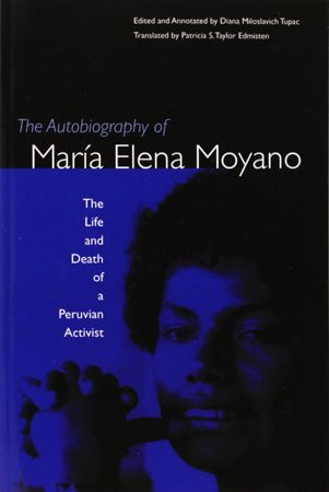 The Autobiography of María Elena Moyano: The Life and Death of a Peruvian Activist Shining Path, Latina Magazine, Hispanic American, Best Novels, American Literature, Library Card, Life And Death, The Life, Revolutionaries