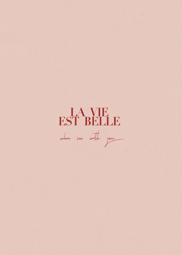 La Vie Est Belle Citation Frenchquote Fond D Ecran Telephone