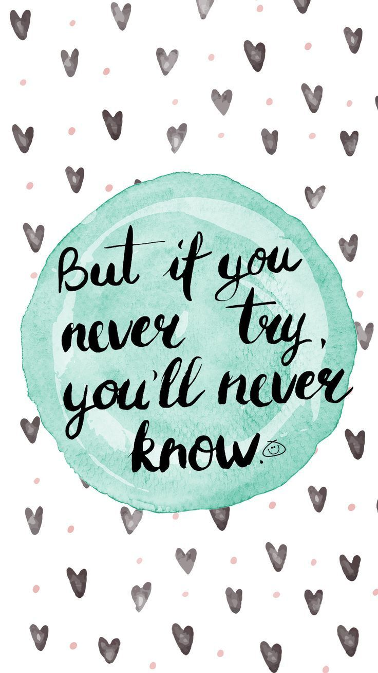 Free Colorful Smartphone Wallpaper – If you never try, You will never know